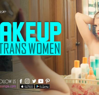Makeup Tips for MTF Transgender Women
