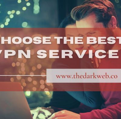 How to Choose the Best VPN Service
