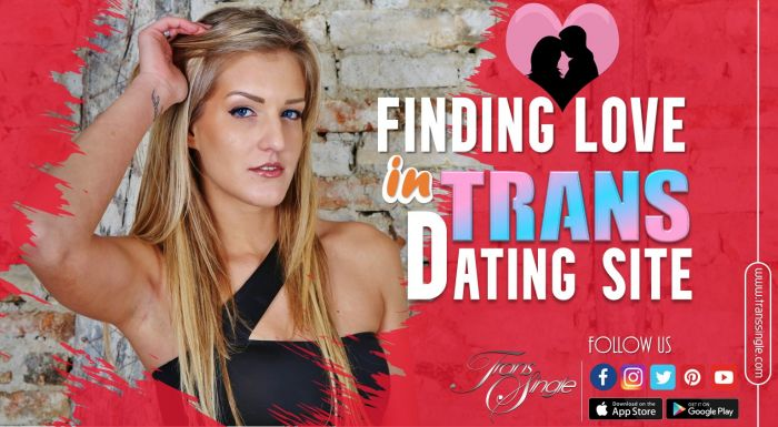 Challenges of Finding Love in Trans Dating Site