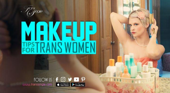 Makeup Tips for MTF Transgender Women