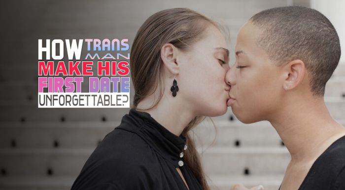 How to Make Your First Date Romantic and Unforgettable As A Trans Man