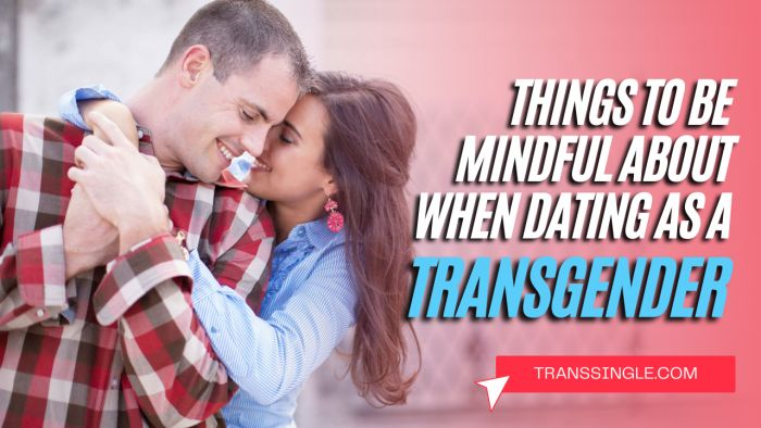 Things to be Mindful about When Dating as a Transgender